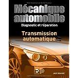 Mécanique automobile, Diagnostic et Reparation :  Transmission Automatique