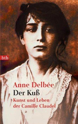 Buchseite und Rezensionen zu 'Der Kuß: Kunst und Leben der Camille Claudel' von Anne Delbee