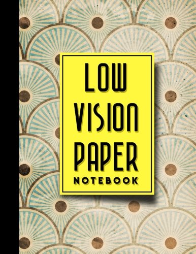 """Low Vision Paper Notebook: Low Vision Book, Low Vision Notebook Paper, Vintage/Aged Cover, 8.5\"""" x 11\"""", 200 pages"""