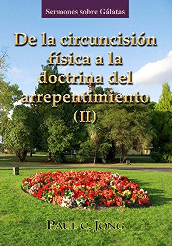 sermones sobre Gálatas   -  De la circuncisión física a la doctrina del arrepentimiento ( II )