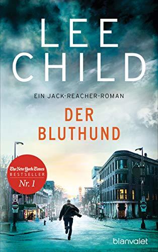 Der Bluthund: Ein Jack-Reacher-Roman (Die-Jack-Reacher-Romane 22)
