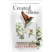 Created to Thrive: An Artist's Guide To Living In Divine Abundance (English Edition)