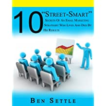 """10 """"Street-Smart"""" Secrets of an Email Marketing Strategist Who Lives and Dies By His Results (English Edition)"""