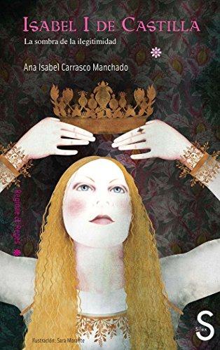 Portada del libro Isabel I De Castilla. La Sombra De La Ilegitimidad (Reginae et Reges)