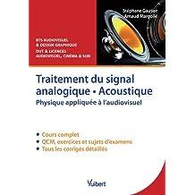Traitement du signal analogique, acoustique : Physique appliquée à l'audiovisuel - Cours, QCM & exercices corrigés
