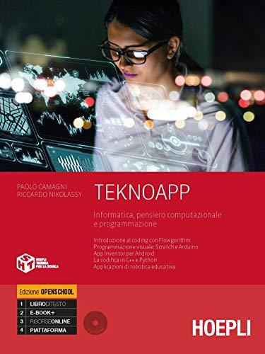 Teknoapp. Informatica, pensiero computazionale e programmazione. Ediz. openschool. Per le Scuole superiori. Con e-book. Con espansione online
