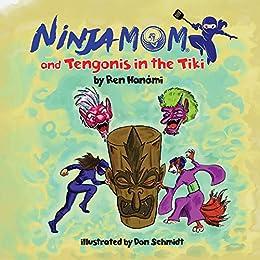 Ninja Mom and Tengonis in the Tiki (English Edition) eBook ...