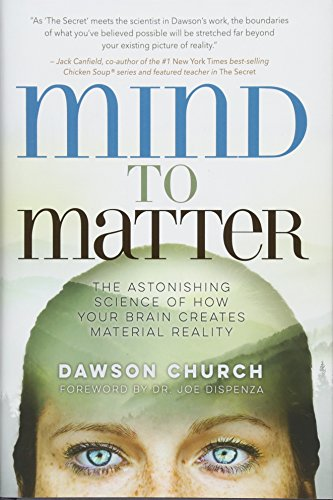 Read pdf mind to matter the astonishing science of how your brain read mind to matter the astonishing science of how your brain creates material reality online book by dawson church phd full supports all version of your malvernweather Image collections
