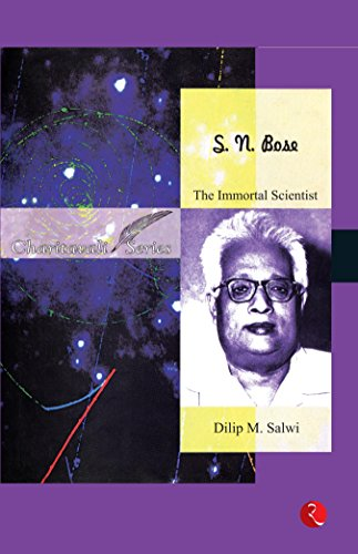 S.N. Bose: The Immortal Scientist