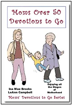Moms over 50 Devotions to Go (English Edition) von [Brooks, Ina Mae, Campbell, LeAnn]