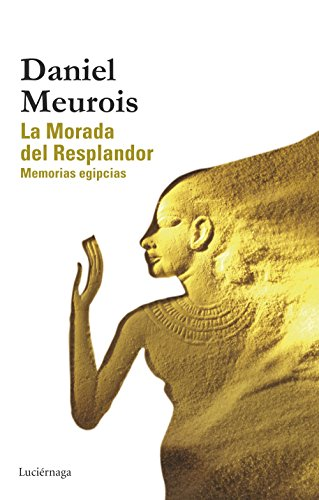 Descargar Libro La Morada Del Resplandor (BIBLIOTECA MEUROIS-GIVAUDAN) de Daniel Meurois
