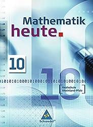 Mathematik heute - Ausgabe 2004: Mathematik heute - Ausgabe 2006 Realschule Rheinland-Pfalz: Schülerband 10