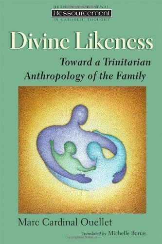 Divine Likeness: Toward a Trinitarian Anthropology of the Family (Ressourcement: Retrieval and Renewal in Catholic Thought (RRRCT)) by Marc Cardinal Ouellet (2006-06-15)