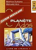 Planète Ados. Édition modulaire. Livre de l'élève vol. 1-2. Per la Scuola media
