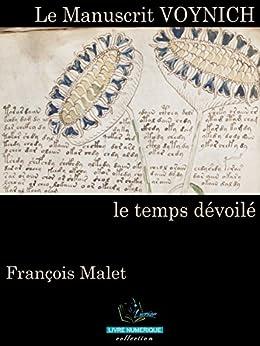 Le Manuscrit Voynich : Le temps dévoilé par [Malet, François]