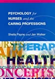 Psychology for Nurses and the Caring Professions (Social Science for Nurses & the Caring Professions) by Sheila Payne (1995-12-01)