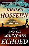 [And the Mountains Echoed] (By: Khaled Hosseini) [published: May, 2014]