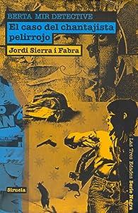 El caso del chantajista pelirrojo. Berta Mir detective par Jordi Sierra i Fabra