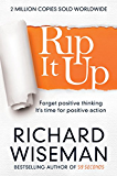Rip It Up: Forget positive thinking, it's time for positive action (English Edition)