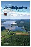 Altmühlfranken: Landkreis Weißenburg-Gunzenhausen - Johann Schrenk