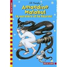 Amandine Malabul, la sorcière et la fourmi