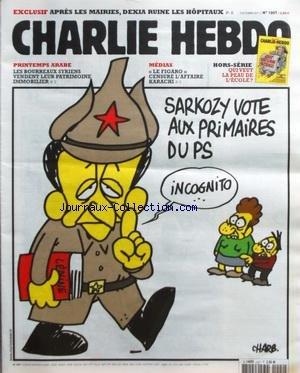 CHARLIE HEBDO [No 1007] du 05/10/2011 - SARKOZY VOTE AUX PRIMAIRES DU PS PAR CHARB - APRES LES MAIRIES - DECIA RUINE LES HOPITAUX - PRINTEMS ARABE / LES BOURREAUX SYRIENS VENDENT LEUR PATRIMOINE IMMOBILIER - LE FIGARO CENSURE L'AFFAIRE KARACHI - par COLLECTIF