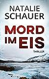 Mord im Eis: Thriller von Natalie Schauer