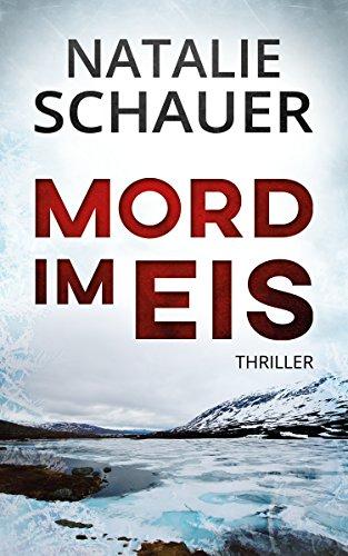 Buchseite und Rezensionen zu 'Mord im Eis: Thriller' von Natalie Schauer