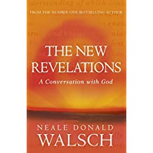 The New Revelations: A Conversation with God (Conversations with God) (English Edition)