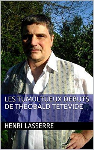 LES TUMULTUEUX DEBUTS DE THEOBALD TETEVIDE