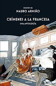 Crímenes a la francesa: Una antología par Honoré de Balzac