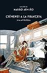 Crímenes a la francesa: Una antología par Maupassant