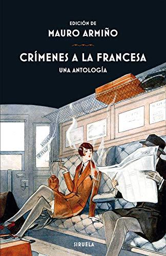 Crímenes a la francesa: Una antología (Libros del Tiempo)