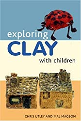 Exploring Clay with Children: 20 Simple Projects (Ceramics)