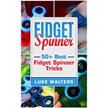 Fidget Spinner: 50+ Best Fidget Spinner Tricks (English Edition)