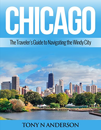 chicago-the-travelers-guide-to-navigating-the-windy-city-travel-guides-english-edition