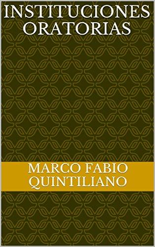 Instituciones oratorias por Marco Fabio Quintiliano