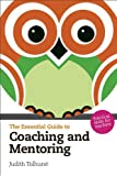 The Essential Guide to Coaching and Mentoring: Practical Skills for Teachers (The Essential Guides)