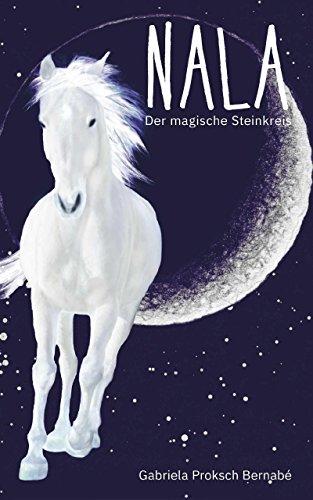 Buchseite und Rezensionen zu 'NALA - Der magische Steinkreis: Eine Pferdegeschichte' von Gabriela Proksch Bernabé