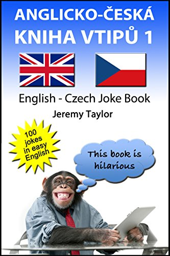 Anglicko-Česká Kniha Vtipů 1: The English Czech Joke Book 1 (English Edition)