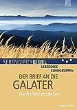 Der Brief an die Galater. Die Freiheit entdecken (Serendipity - Bibel)