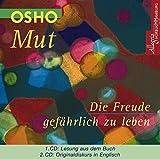 Mut - Die Freude gefährlich zu leben: 2 CDs - Osho