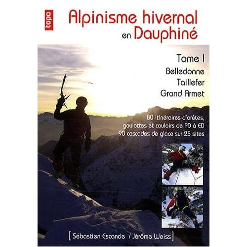 Alpinisme hivernal en Dauphiné : Tome 1 : Belledonne, taillefer, Grand Armet
