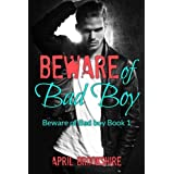 Beware of Bad Boy (Beware of Bad Boy 1) by April Brookshire (2013-10-08)