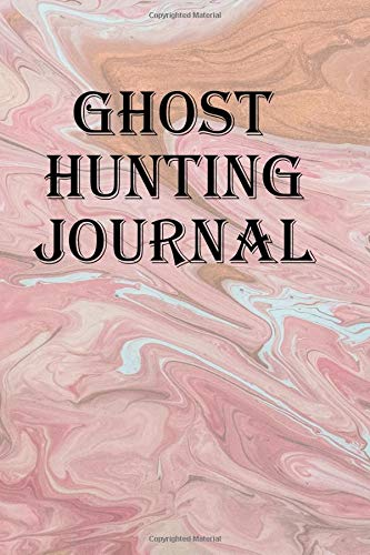 Ghost Hunting Journal: Keep track of your spooky sightings