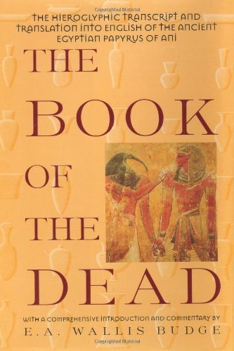 The Book of the Dead: Hieroglyphic Transcript and Translation into English of the Papyrus of Ani by Sir E a Wallis Budge (1995-12-31)