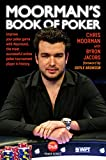 Moorman's Book of Poker: Improve Your Poker Game with Moorman1, the most successful online poker player in history