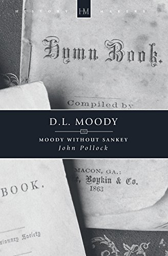 D.L. Moody: Moody without Sankey (History Maker) by John Pollock (2005-11-20)