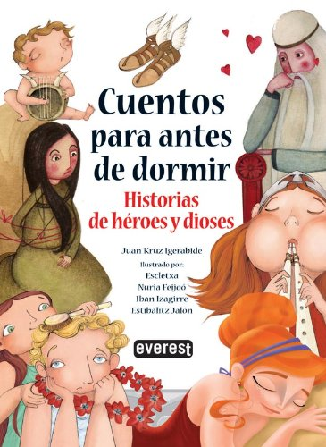 Cuentos para antes de dormir. Historias de héroes y dioses por Igerabide  Juan Cruz