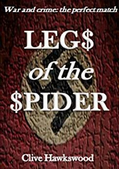 Legs of the Spider (English Edition) par [Hawkswood, Clive]